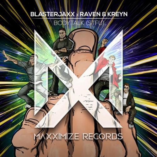 WEEK 53 // 2020   Blasterjaxx - Bodytalk (STFU) (with Raven & Kreyn)