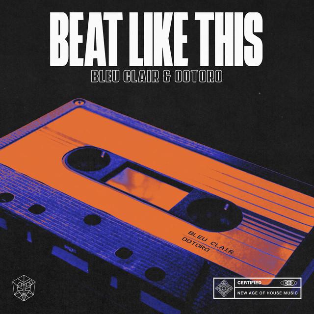 WEEK 07 // 2021 | Bleu Clair - Beat Like This (feat. OOTORO)