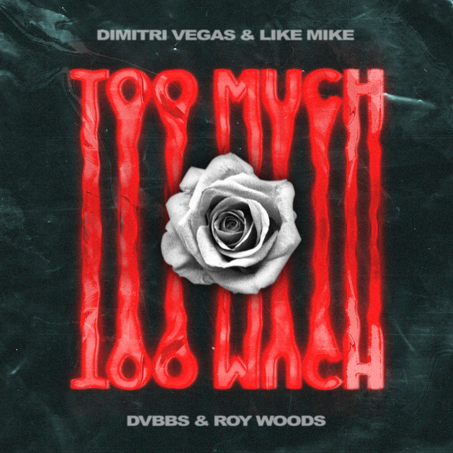 WEEK 09 // 2021 | Dimitri Vegas & Like Mike - Too Much (with DVBBS & Roy Woods)