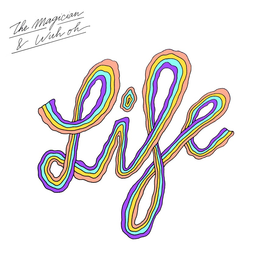WEEK 14 // 2021 | The Magician - LIFE (with Wuh Oh)