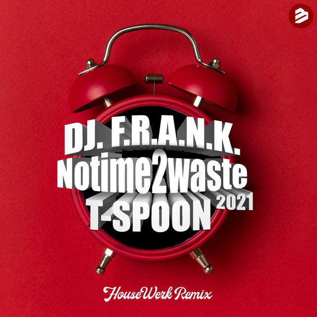 WEEK 25 // 2021 | Dj F.R.A.N.K. - No Time 2 Waste 2021 (with T-Spoon)
