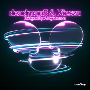 2020 48 - Deadmau5 - Bridged By A Lightwave (with Kiesza).jpg