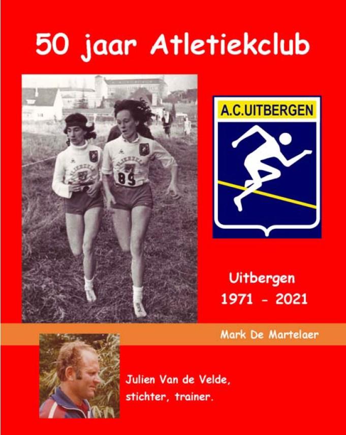 50 jaar Atletiekclub Uitbergen in boekvorm
